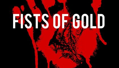 Fists of Gold – Dark as Midnight