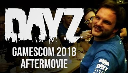 DayZ Gamescom 2018 Aftermovie