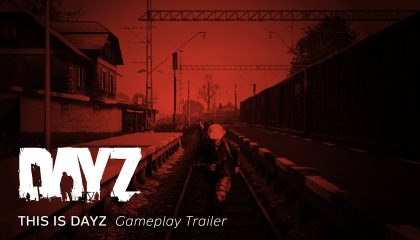 This is DayZ – Gameplay Trailer